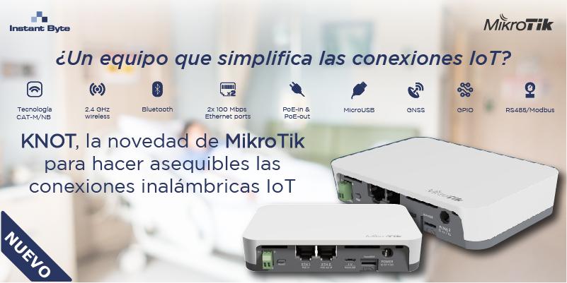 ¿Un equipo que simplifica las conexiones IoT? KNOT, la novedad de MikroTik para hacer asequibles las conexiones inalámbricas IoT